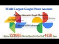 World Largest Google Photo Account Backup 221085 Files And Stored In It