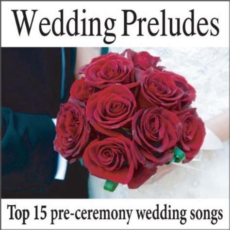 Wedding Preludes: Top 15 Pre ceremony Wedding Songs