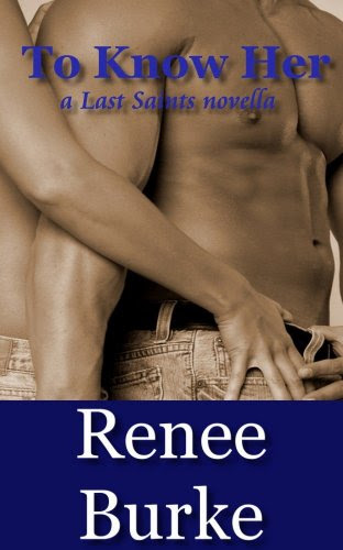 To Know Her (Last Saints) by Renee Burke
