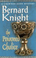 The Poisoned Chalice (Crowner John Mystery #2)