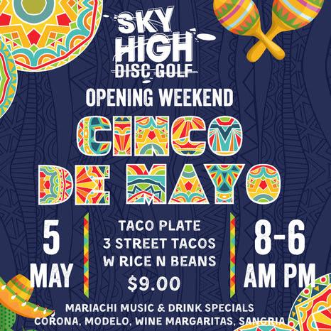 Mountain High Sky High Disc Golf Cinco De Mayo Celebration