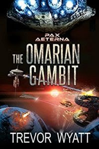 The Omarian Gambit by Trevor Wyatt