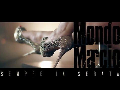 Mondo Marcio - Sempre In Serata (Official Video)