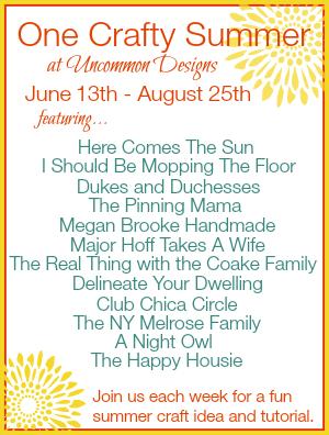 One Crafty Summer at Uncommon Designs! A fabulous summer project each week! #summer #diycrafts #onecraftysummer