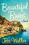 Beautiful Ruins [Kindle Edition]