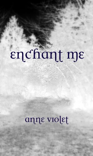 Enchant Me by Anne Violet