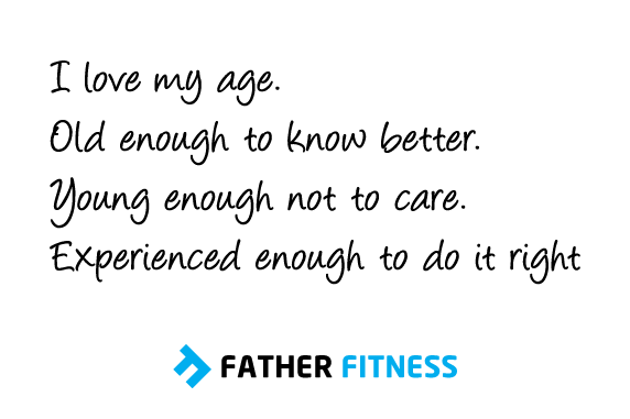 Age Is Just A Number Father Fitness