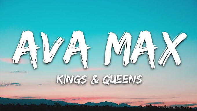 Ava Max - Kings & Queens (Lyrics)