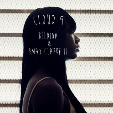 Music:Cloud9 ft SWAY CLARKE II and #Higher @9jasouth