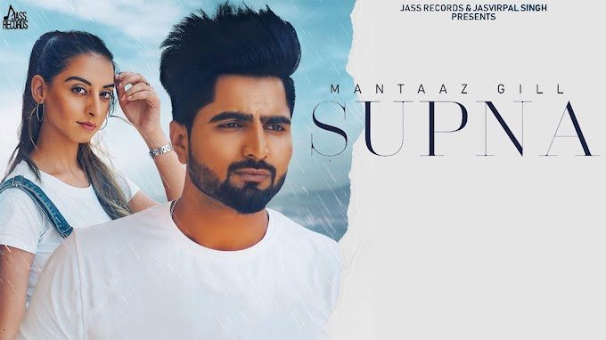 Punjabi Gana New Video Songs Geet 2020: Latest Punjabi Song 'Supna' Sung by Mantaaz Gill