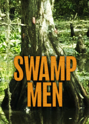 Swamp Men - Season 1