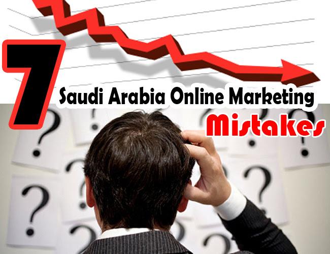 7 Common Saudi Arabia Online Marketing Mistakes
