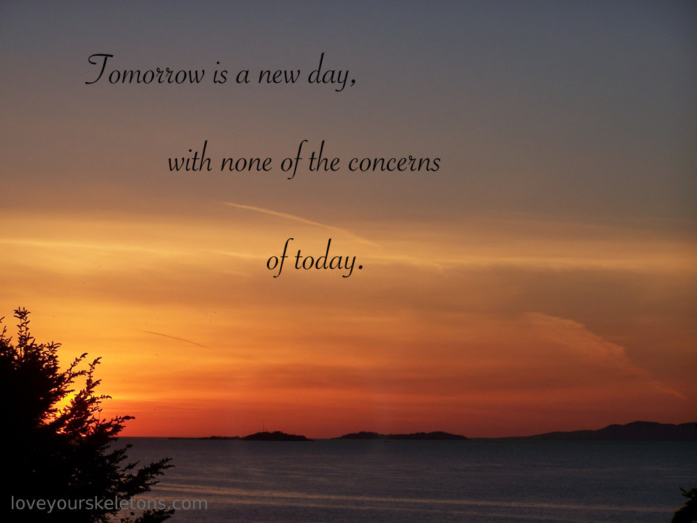 Tomorrow Is A New Day Love Quotes 1653425 Joyfulvoicesinfo