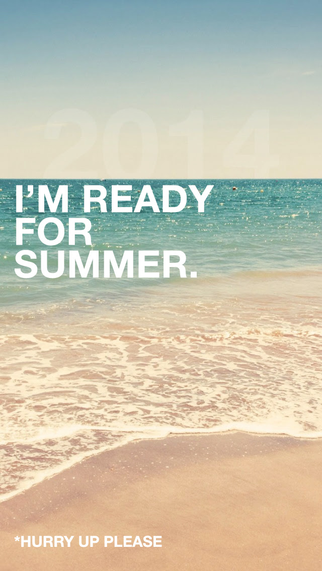 Ready For Summer Quotes Mobile Wallpaper Phone Background