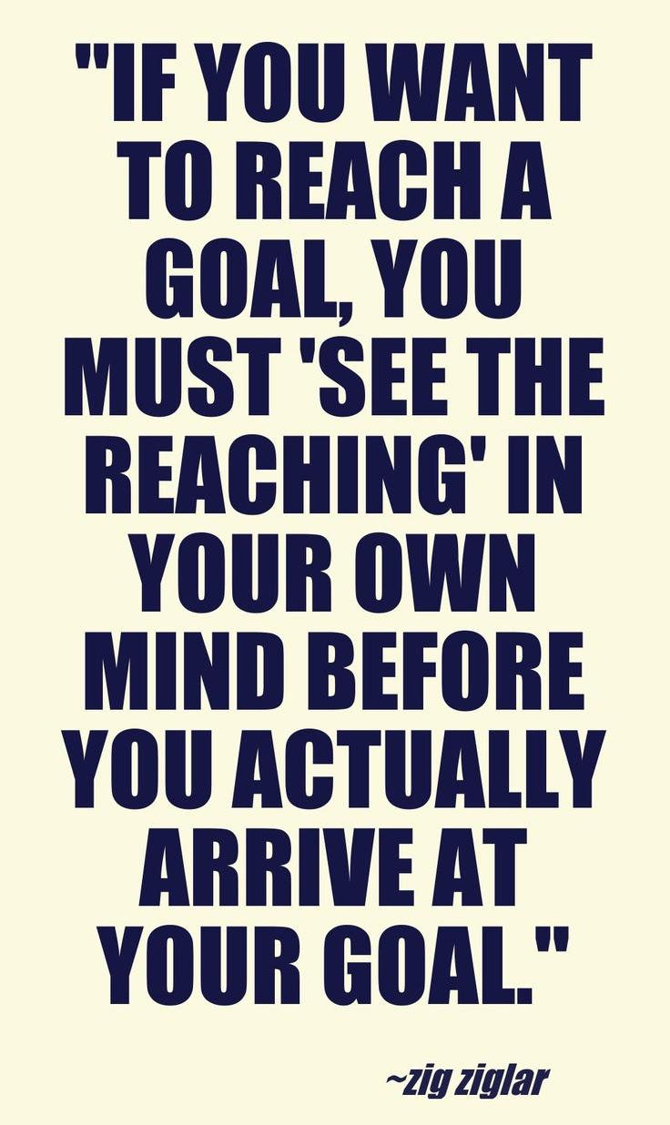 Reaching Your Goals Quotes. QuotesGram