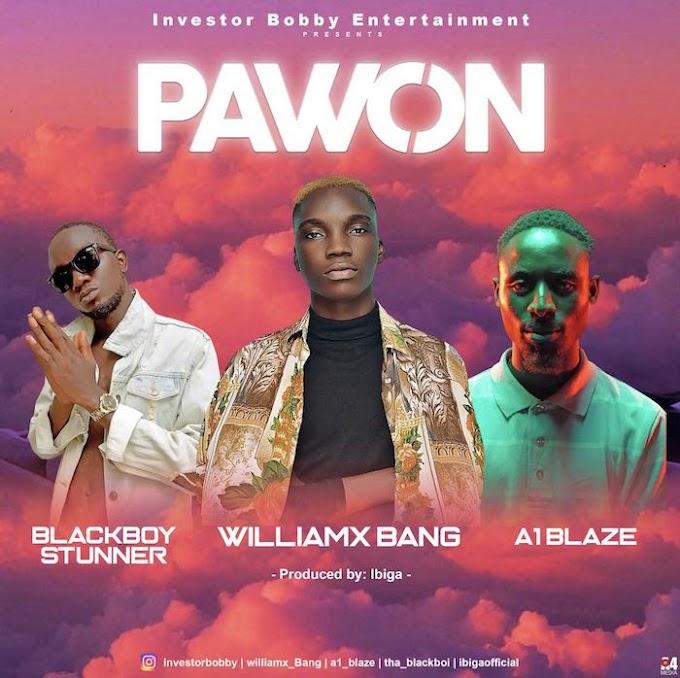 [MUSIC] Williamx Bang Ft. A1 Blaze x Blackboy Stunner – Pawon