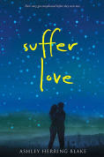 Title: Suffer Love, Author: Ashley Herring Blake