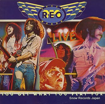 REO SPEEDWAGON you get what you play for