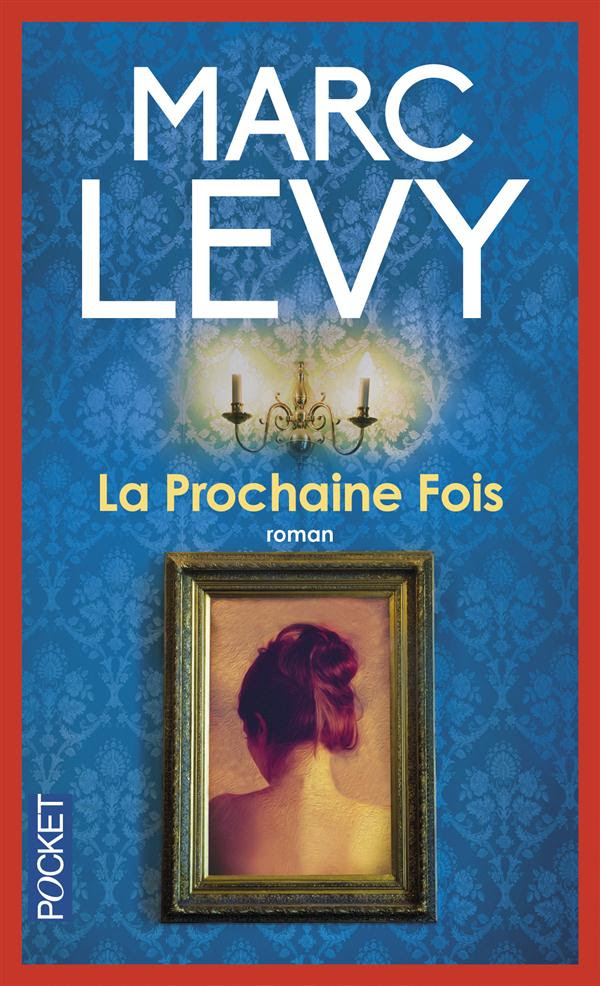 La prochaine fois - Marc Lévy