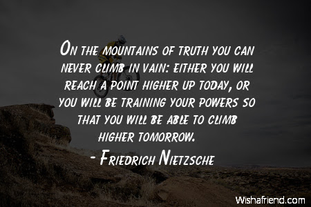 Friedrich Nietzsche Quote On The Mountains Of Truth You Can Never