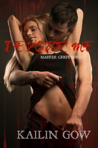Devour Me (Master Chefs Series #1) by Kailin Gow