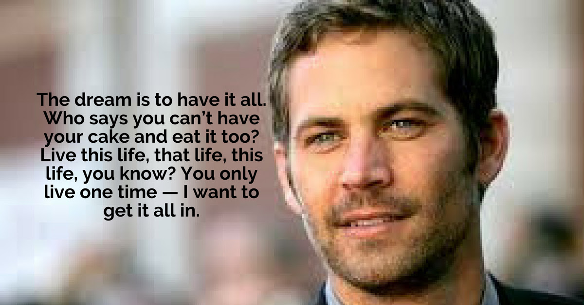 10 Paul Walker Quotes Which Can Help You To Lead A Stunning Life
