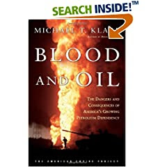 Blood and Oil : The Dangers and Consequences of America's Growing Dependency on Imported Petroleum