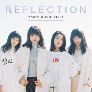 Reflection / TOKYO GIRLS' STYLE
