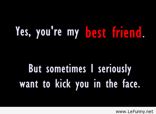 Quotes About My Best Friend 244 Quotes