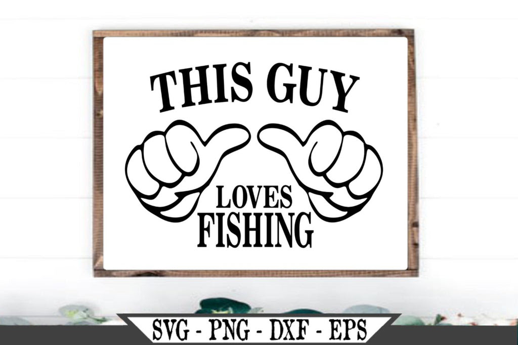 Download This Guy Loves Fishing Svg Vector Cut File Funny Thumbs Vector So Fontsy