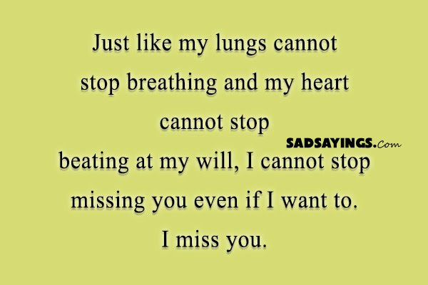 Just Like My Lungs Cannot Stop Breathing And My Heart Sad Sayings