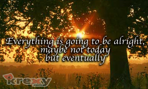 Inspirational Quotes Everything Is Going To Be Alright M Krexy