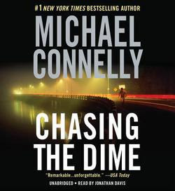 Chasing the Dime by Michael Connelly (audio book from Hachette)