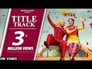 KAAKE DA VIYAH LYRICS – Jordan Sandhu | Title Track | Latest New Punjabi Song 2019