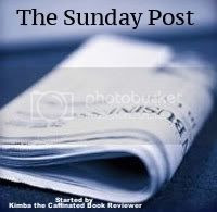 The Sunday Post started by Kimba the Caffeinated Book Reviewer