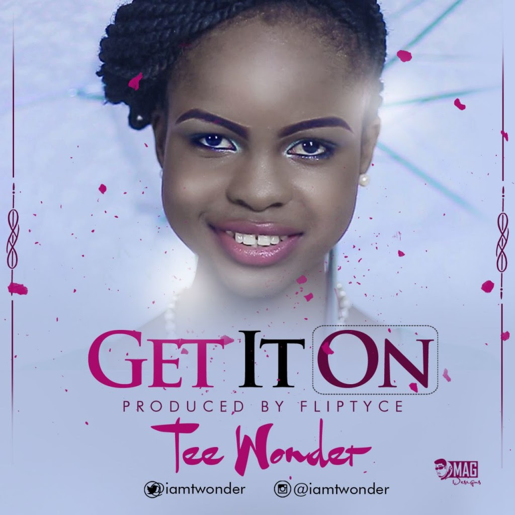 Tee Wonder - Get it On (Prod. By Fliptyce)