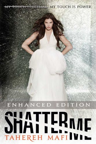 Shatter Me (Enhanced Edition) by Tahereh Mafi