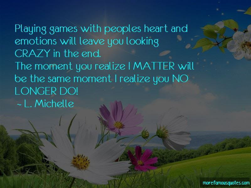 Quotes About Playing With Peoples Emotions Top 1 Playing With