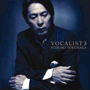 Vocalist 3 / Hideaki Tokunaga