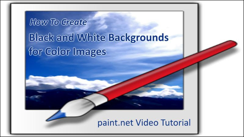 Black And White Backgrounds For Color Images On Paintnet