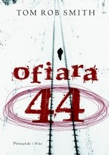 "Tim Rob Smith ""Ofiara 44"""