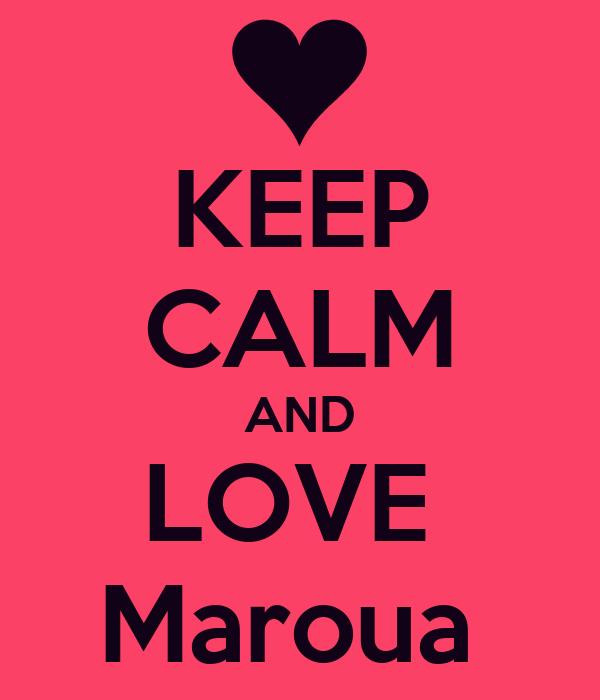 http://sd.keepcalm-o-matic.co.uk/i/keep-calm-and-love-maroua-9.png