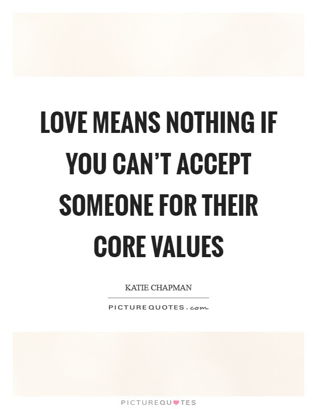 Love Means Nothing If You Cant Accept Someone For Their Core