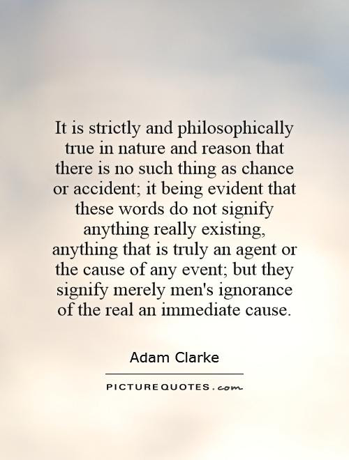 It Is Strictly And Philosophically True In Nature And Reason