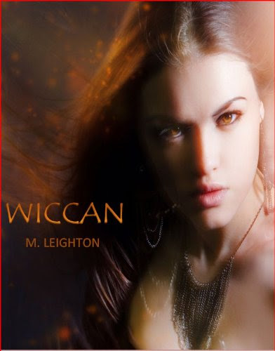 Wiccan, A Witchy Young Adult Paranormal Romance by M. Leighton