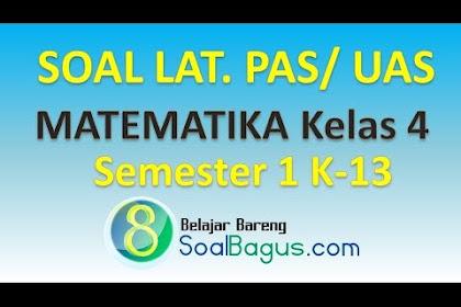 Soal Latihan PAS Matematika Kelas 4 Semester 1 Th. 2019