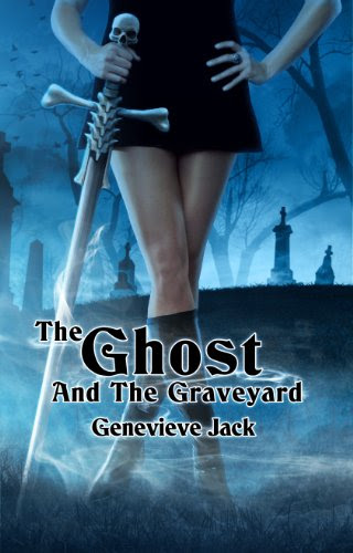 The Ghost and The Graveyard (The Monk's Hill Witch) by Genevieve Jack