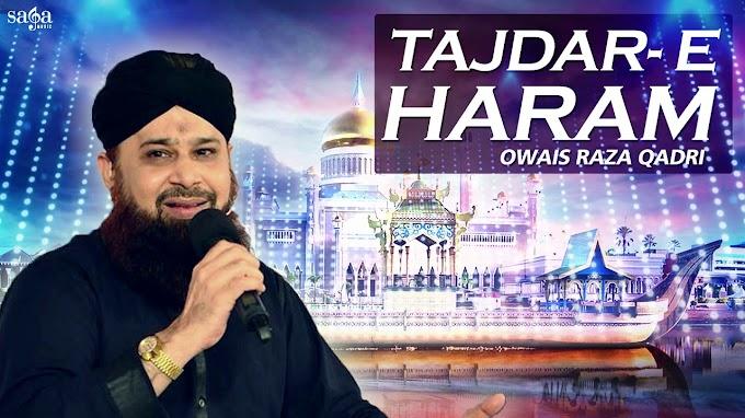 Tajdar-e-Haram Ae Shahenshah-e-Deen - Oweis Raza Qadri Lyrics