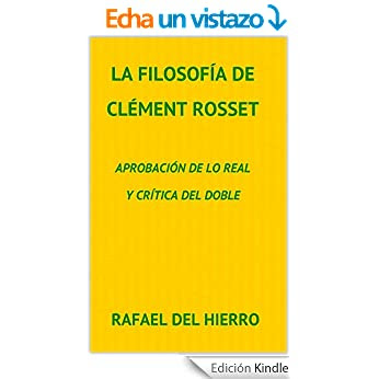 La filosofía de Clément Rosset. Aprobación de lo real y crítica del doble