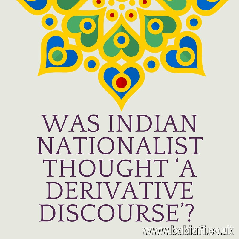 Was Indian nationalist thought 'a derivative discourse'?
